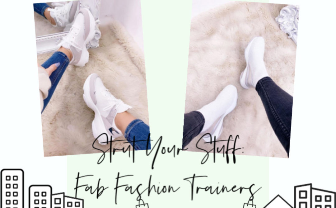 Step-out in Style: Fab Fashion Trainers